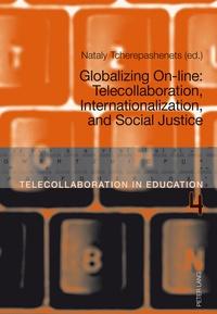 Nataly Tcherepashenets - Globalizing On-line - Telecollaboration, Internationalization, and Social Justice.