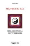 Natarajan - Politique du Dao - Relier le sensible et l'intelligible.