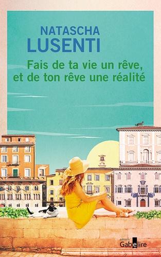 Natascha Lusenti - Fais de ta vie un rêve, et de ton rêve une réalité.
