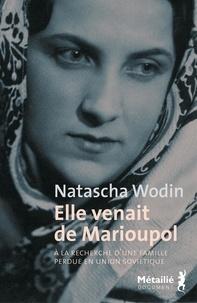 Natascha Wodin - Elle venait de Marioupol.