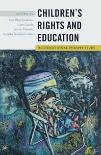Natasha Blanchet-cohen et Beth blue Swadener - Children?s Rights and Education - International Perspectives.
