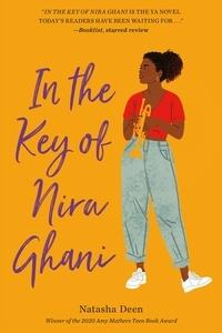 Natasha Deen - In the Key of Nira Ghani.