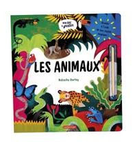 Natasha Durley et Lucy Brownridge - Les animaux - Avec un stylet.