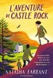 Natasha Farrant - L'aventure de Castle Rock.