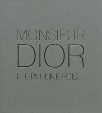 Natasha Fraser-Cavassoni - Monsieur Dior - Il était une fois....