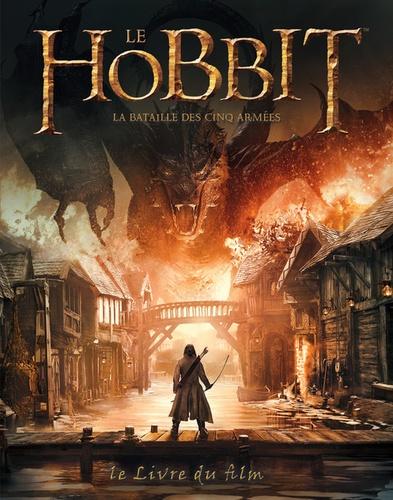 Natasha Hughes - Le Hobbit, la bataille des cinq armées - Le livre du film.