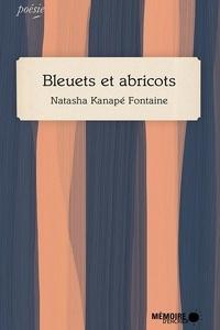 Natasha Kanapé Fontaine et  Mémoire d'encrier - Bleuets et abricots.