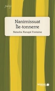 Natasha Kanapé Fontaine - Nanimissuat - Ile-tonnerre.
