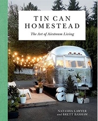Tin Can Homestead - The Art of Airstream Living.pdf