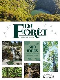 Natasha Penot - En forêt - 500 idées pour des escapades nature en France.