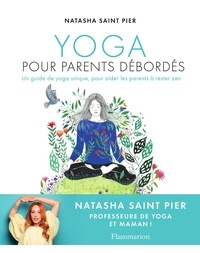 Natasha Saint Pier - Yoga pour parents débordés.