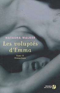 Natasha Walker - Les voluptés d'Emma Tome 2 : Distractions.