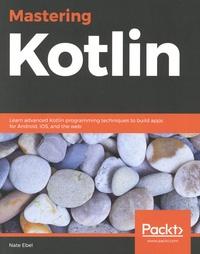 Nate Ebel - Mastering Kotlin.