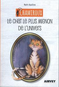 Nath-Apolline - Chamiroux, le chat le plus mignon de l'univers.