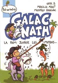 Nath B et Mireille Mirej - Galac et Nath Tome 1 : La faim justifie les moyens....