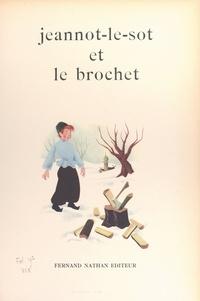 Natha Caputo et Lucien Bailly - Jeannot-le-sot et le brochet.