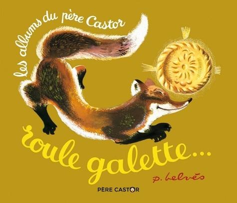 Natha Caputo et Pierre Belvès - Roule galette.