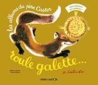 Natha Caputo et Pierre Belvès - Roule galette... - Avec une planche de stickers.