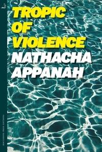 Nathacha Appanah et Geoffrey Strachan - Tropic of Violence.