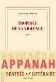 Nathacha Appanah - Tropique de la violence.