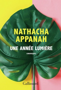 Nathacha Appanah - Une année lumière - Chroniques.