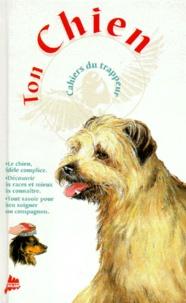 Nathaële Vogel et Christine Lazier - Ton chien.