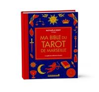 Nathaëlh Remy - Ma bible du tarot de Marseille - Le guide de référence illustré.
