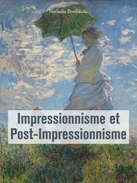 Nathalia Brodskaïa - Impressionnisme et Post-Impressionnisme.