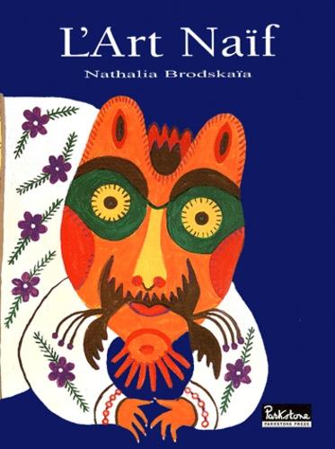 Nathalia Brodskaïa - L'Art Naïf.