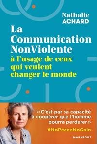 Livres gratuits à télécharger torrents La communication non-violente à l'usage de ceux qui veulent changer le monde par Nathalie Achard in French 9782501148115 RTF MOBI PDB