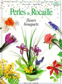 Nathalie Allaire et Esther Le Solliec - Perles de rocaille - Fleurs et bouquets.