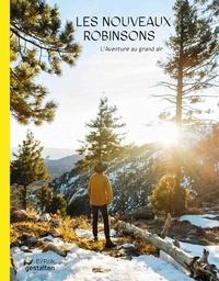 Nathalie Allen et Laura Austin - Les nouveaux Robinsons - L'aventure au grand air.