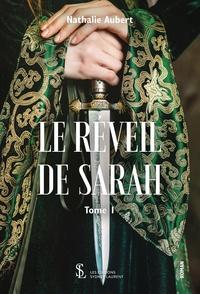 Nathalie Aubert - Le réveil de Sarah – Tome 1.