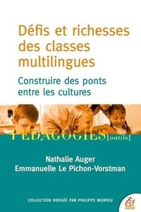 Nathalie Auger et Emmanuelle Le Pichon-Vorstman - Défis et richesses des classes multilingues - Construire des ponts entre les cultures.