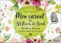 Mon carnet de 38 fleurs de Bach pour mieux me connaître - Je note, je découvr, je prends conscience de mes émotions.pdf