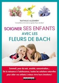 Nathalie Auzeméry - Soigner ses enfants avec les fleurs de Bach.
