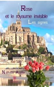 Nathalie Azélie - Rose et le royaume invisible - Les signes.