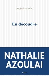 Nathalie Azoulai - En découdre - Un monologue.