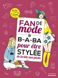 Nathalie Azoulai et Sophie Bouxom - Fan de mode - Le B.A.BA pour être stylée de la tête aux pieds.