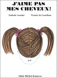 Nathalie Azoulai et Victoire de Castellane - J'aime pas mes cheveux !.