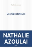 Nathalie Azoulai - Les spectateurs.