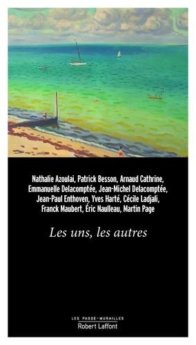 Nathalie Azoulai et Patrick Besson - Les uns, les autres.