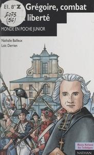 Nathalie Bailleux et J.-L. Charmet - L'abbé Grégoire, combat pour la liberté.