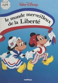 Nathalie Bailleux et  Walt Disney company - Le monde merveilleux de la liberté.