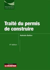 Nathalie Baillon - Traité du permis de construire.