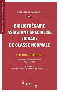 Nathalie Bailly et Clotilde Vaissaire-Agard - Préparer le concours de bibliothécaire assistant spécialisé (BIBAS) de classe normale interne et externe - Epreuves écrites et orales, catégorie B.