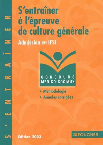 Nathalie Balandret - S'entraîner à l'épreuve de culture générale - Admission en IFSI.