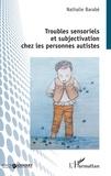 Nathalie Barabé - Troubles sensoriels et subjectivation chez les personnes autistes.