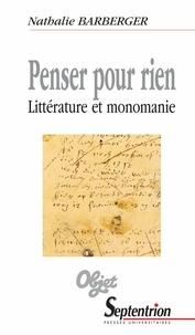 Nathalie Barberger - Penser pour rien - Littérature et monomanie.