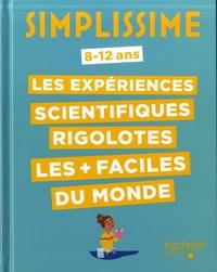 Nathalie Barde et  Adéjie - Les expériences scientifiques rigolotes les + faciles du monde.